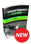 Visual Impact Cardio Review - Mastering the skill of losing body fat